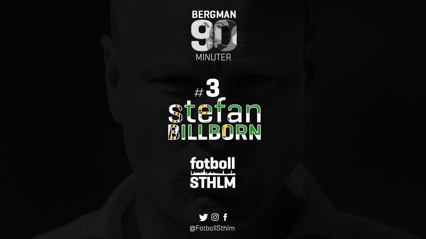 Bergman 90 Minuter #3 – Stefan Billborn (En extra halvlek)