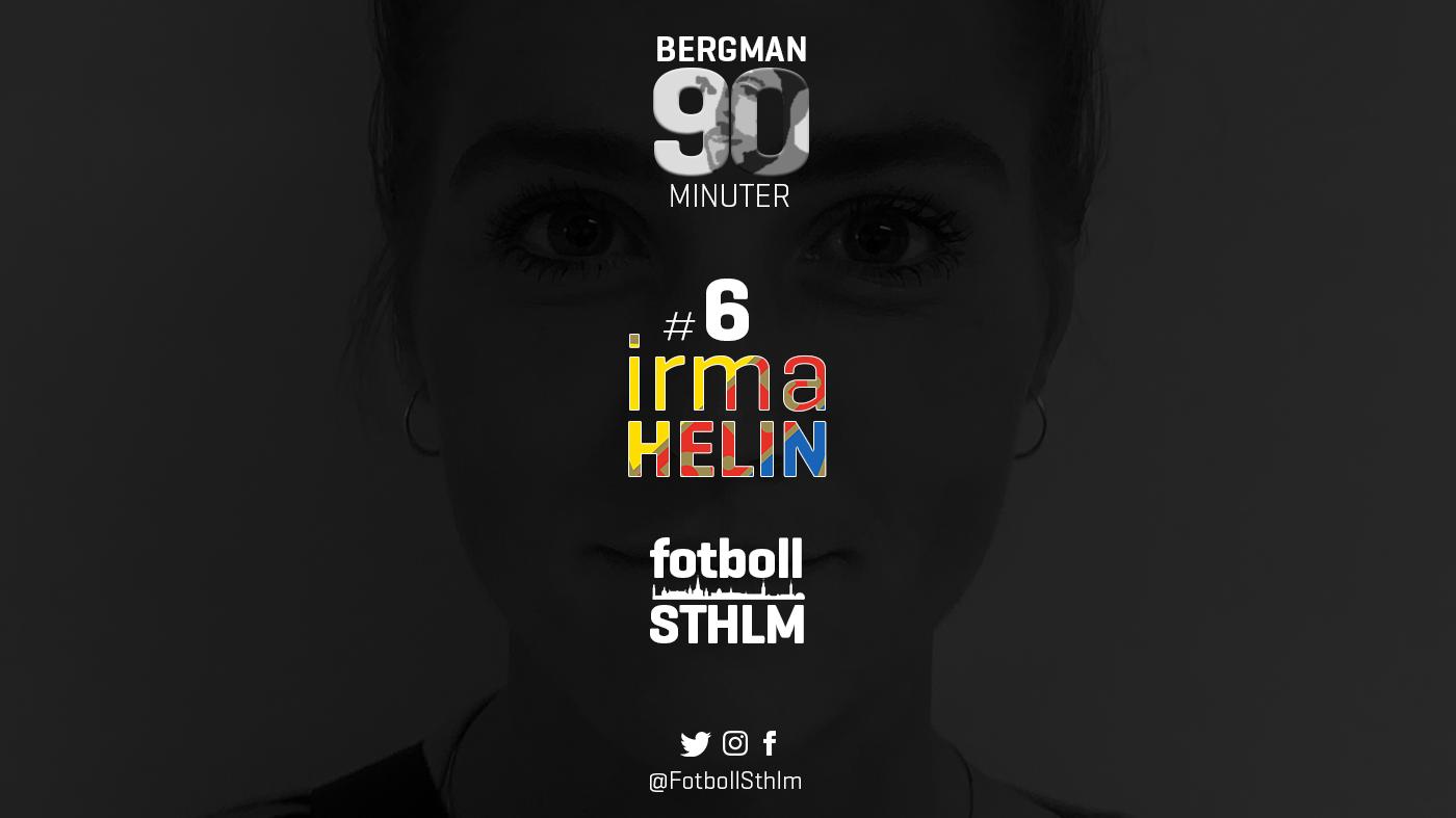 Bergman 90 Minuter #6 – Irma Helin
