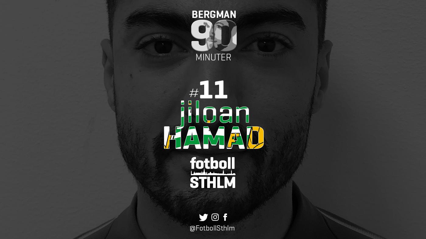 Bergman 90 Minuter #11 – Jiloan Hamad