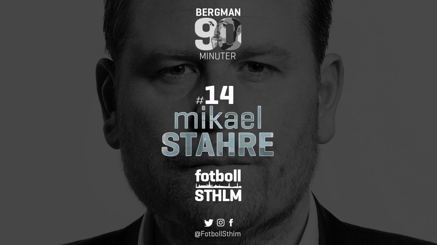 Bergman 90 Minuter #14 – Mikael Stahre