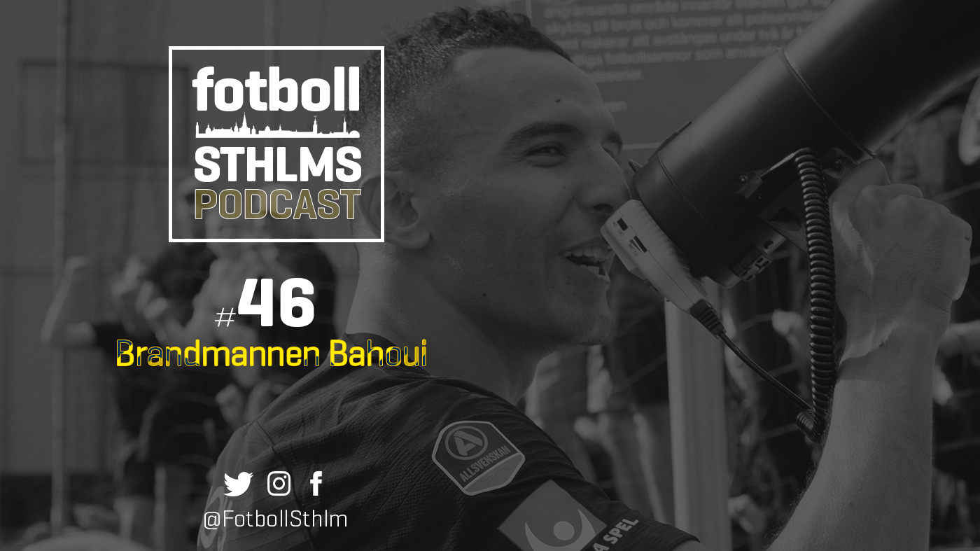 AIK-podd med Bergman & Månsson: Brandmannen Bahoui