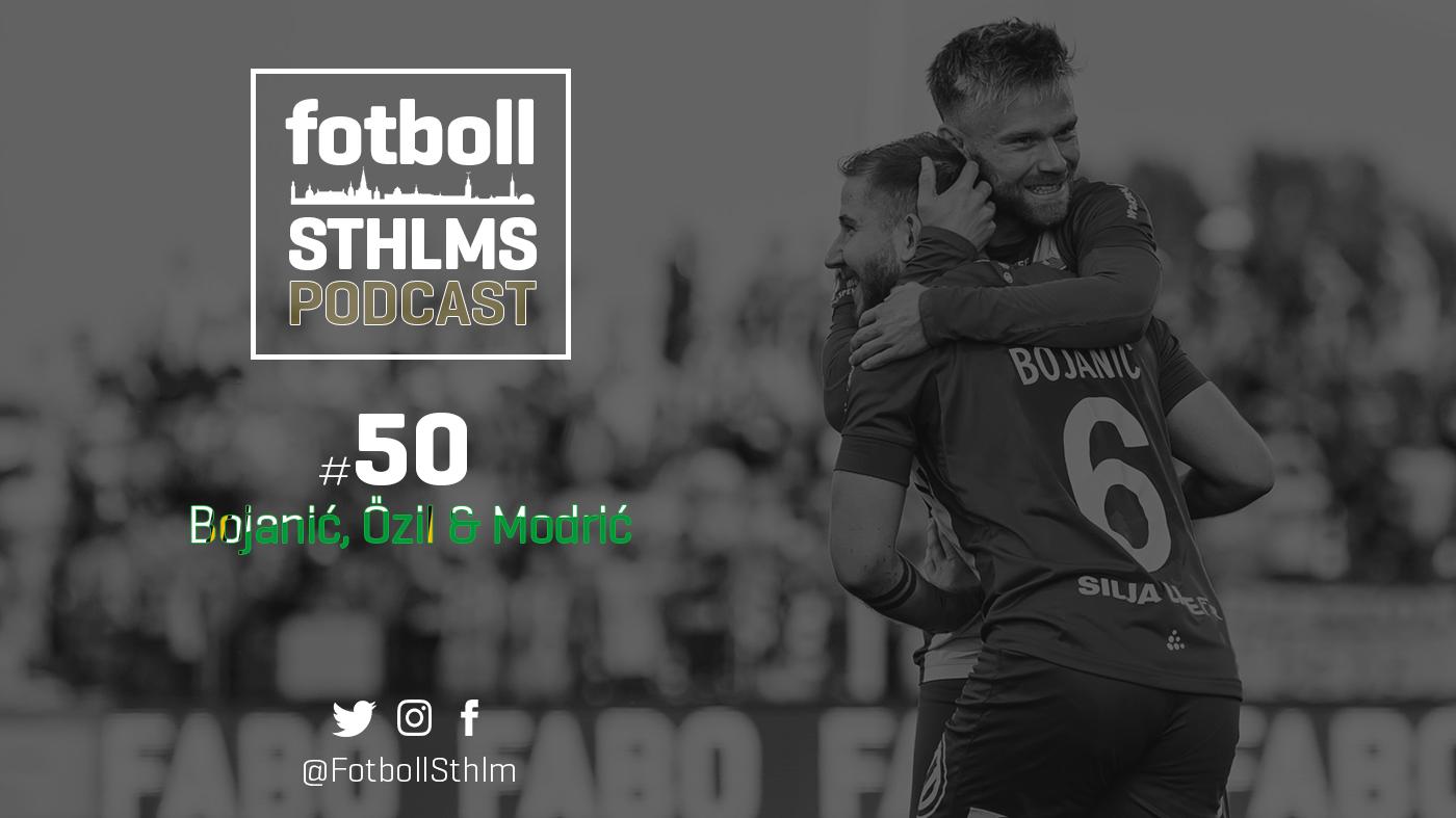 Bajenpodd med Bergman & Månsson: Özil, Modric och Bojanic