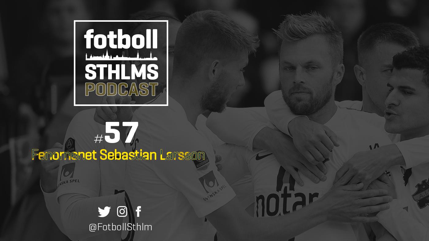 AIK-podd med Bergman & Månsson: Fenomenet Sebastian
